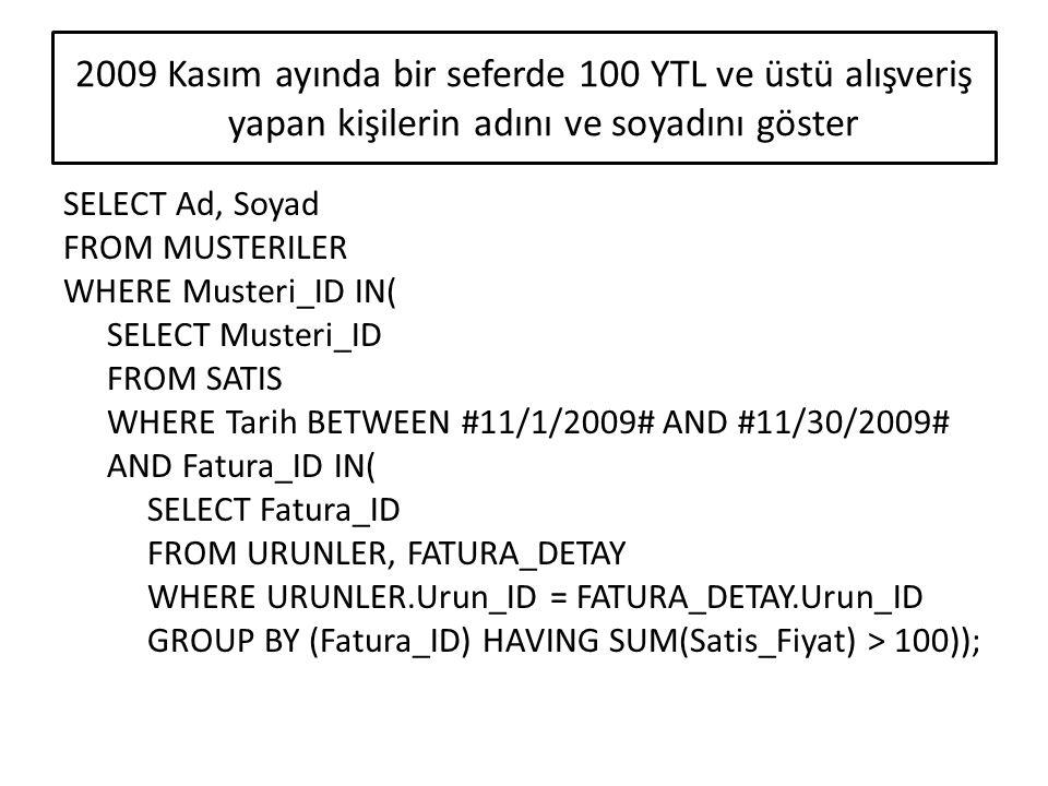 2009 Kasım ayında bir seferde 100 YTL ve üstü alışveriş yapan kişilerin adını ve soyadını göster