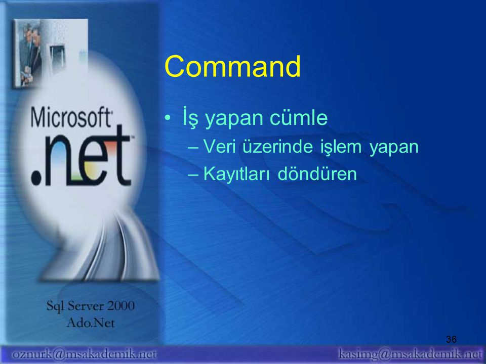 Command İş yapan cümle Veri üzerinde işlem yapan Kayıtları döndüren