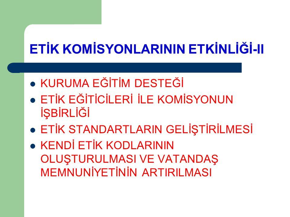 ETİK KOMİSYONLARININ ETKİNLİĞİ-II