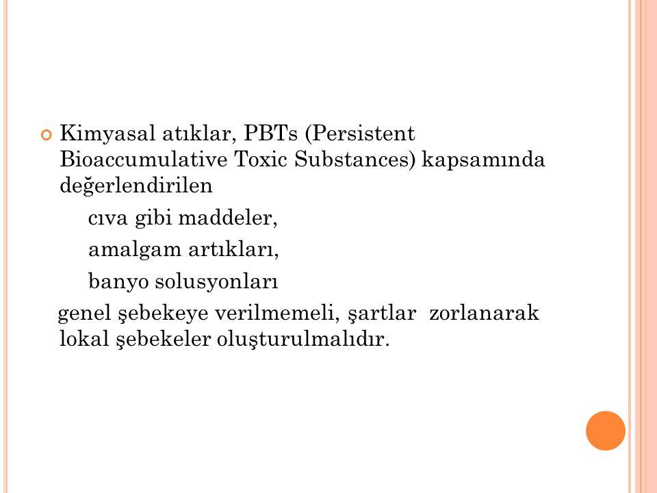 Kimyasal atıklar, PBTs (Persistent Bioaccumulative Toxic Substances) kapsamında değerlendirilen