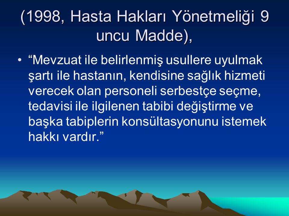 (1998, Hasta Hakları Yönetmeliği 9 uncu Madde),