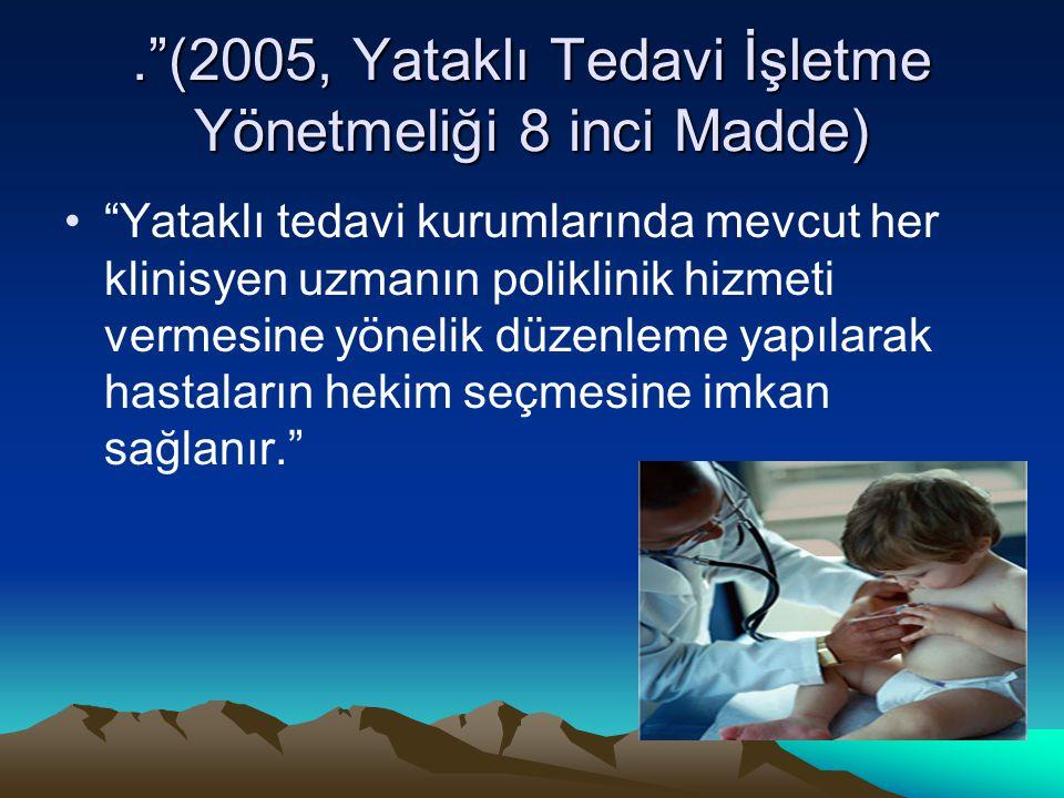 . (2005, Yataklı Tedavi İşletme Yönetmeliği 8 inci Madde)