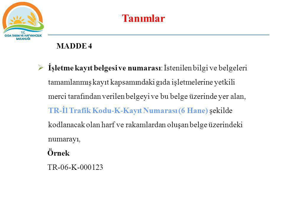 Tanımlar MADDE 4.