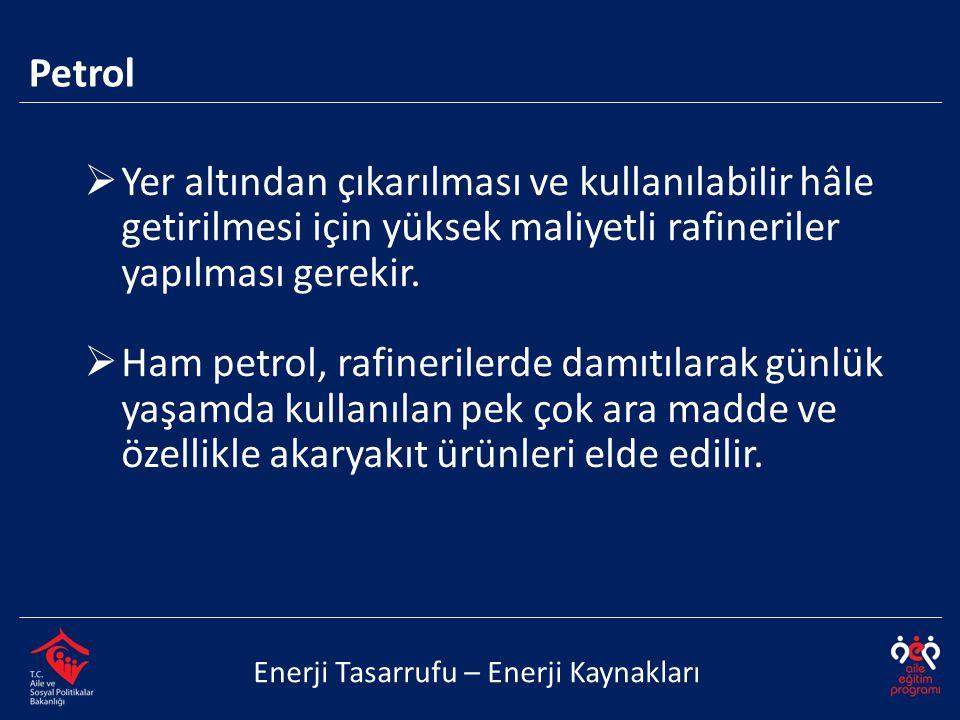 Petrol Yer altından çıkarılması ve kullanılabilir hâle getirilmesi için yüksek maliyetli rafineriler yapılması gerekir.