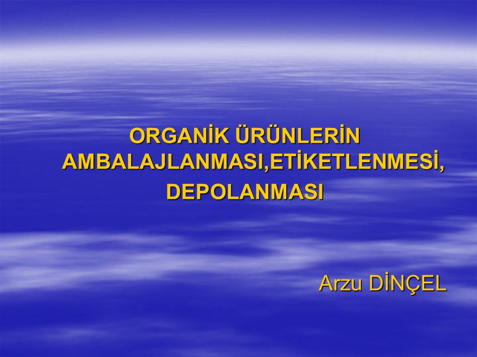 ORGANİK ÜRÜNLERİN AMBALAJLANMASI,ETİKETLENMESİ,