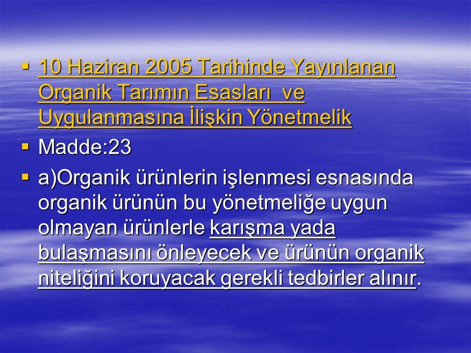 10 Haziran 2005 Tarihinde Yayınlanan Organik Tarımın Esasları ve Uygulanmasına İlişkin Yönetmelik