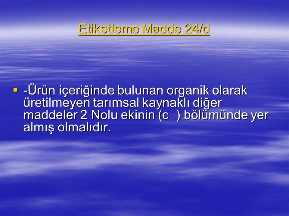 Etiketleme Madde 24/d
