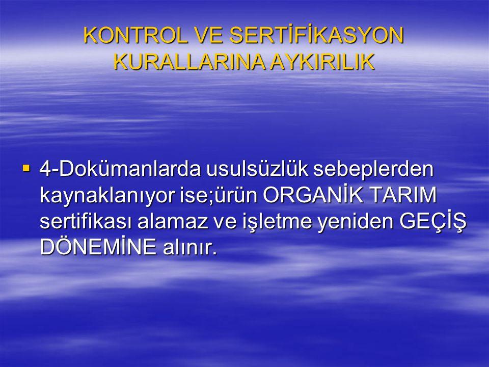 KONTROL VE SERTİFİKASYON KURALLARINA AYKIRILIK