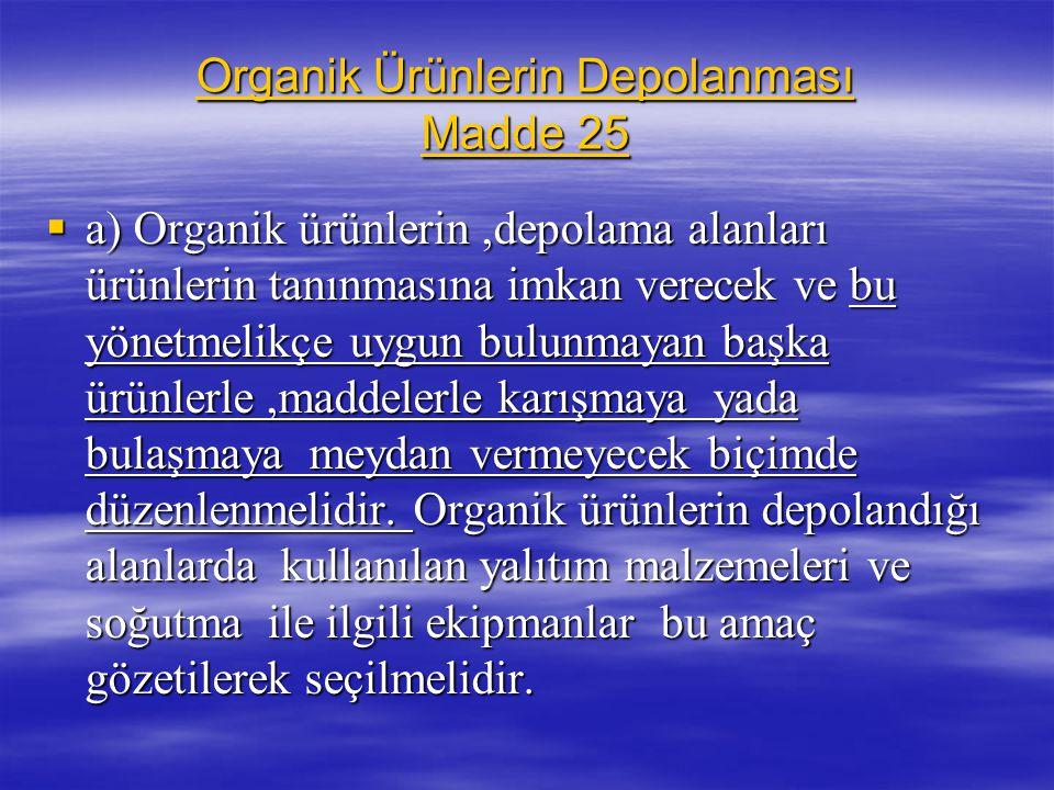 Organik Ürünlerin Depolanması Madde 25