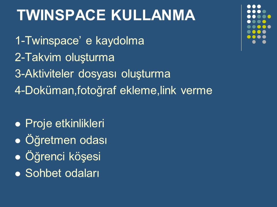 TWINSPACE KULLANMA 1-Twinspace' e kaydolma 2-Takvim oluşturma