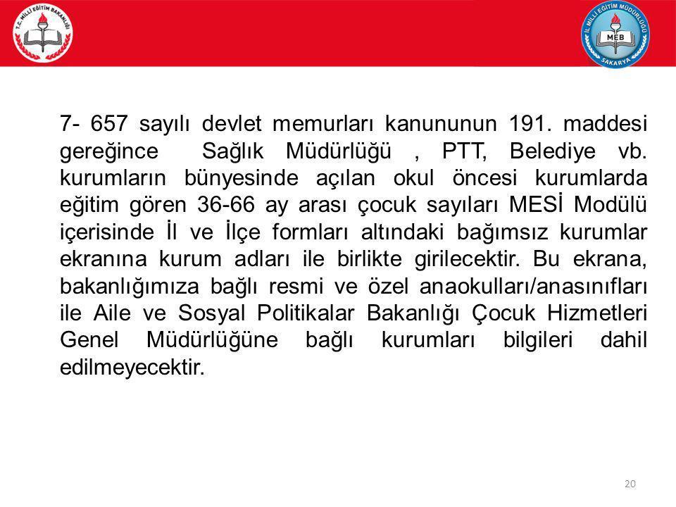 7- 657 sayılı devlet memurları kanununun 191