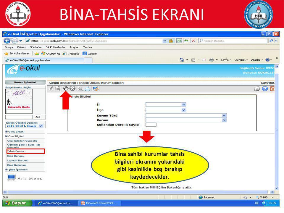 BİNA-TAHSİS EKRANI Bina sahibi kurumlar tahsis bilgileri ekranını yukarıdaki gibi kesinlikle boş bırakıp kaydedecekler.