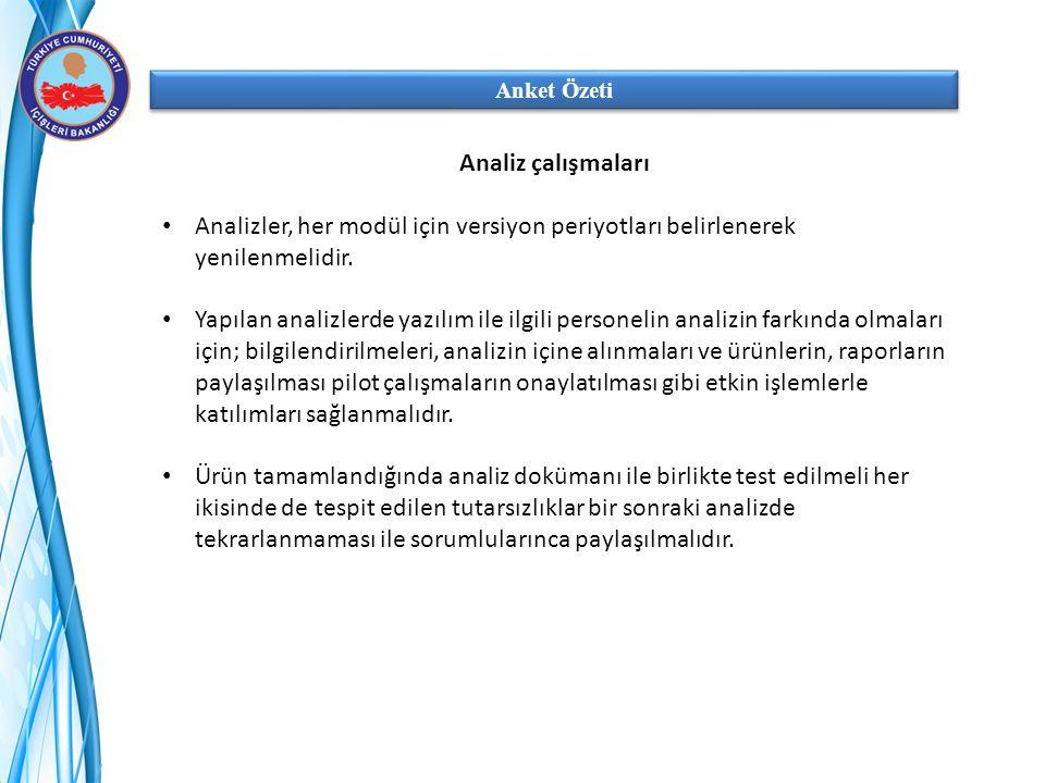 Anket Özeti Analiz çalışmaları. Analizler, her modül için versiyon periyotları belirlenerek yenilenmelidir.