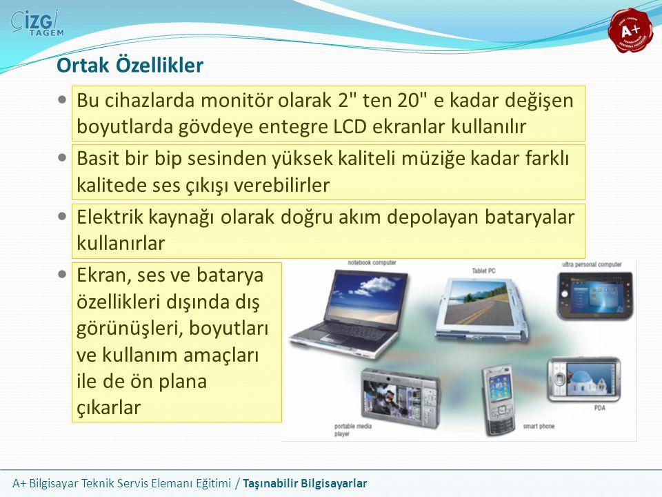 Ortak Özellikler Bu cihazlarda monitör olarak 2 ten 20 e kadar değişen boyutlarda gövdeye entegre LCD ekranlar kullanılır.