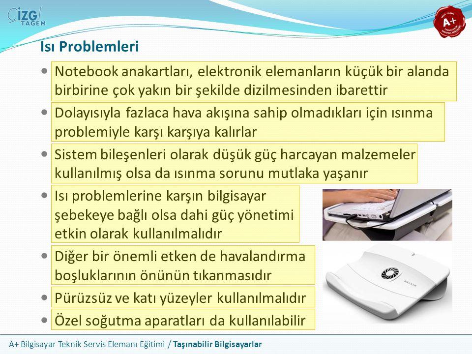 Isı Problemleri Notebook anakartları, elektronik elemanların küçük bir alanda birbirine çok yakın bir şekilde dizilmesinden ibarettir.