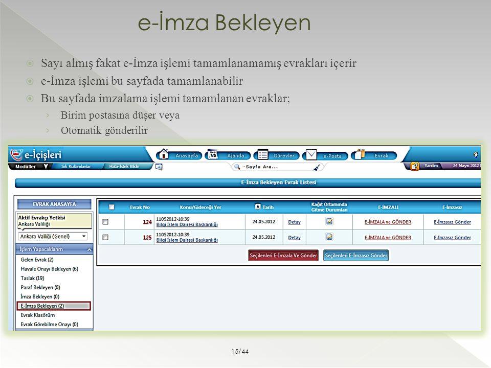 e-İmza Bekleyen Sayı almış fakat e-İmza işlemi tamamlanamamış evrakları içerir. e-İmza işlemi bu sayfada tamamlanabilir.