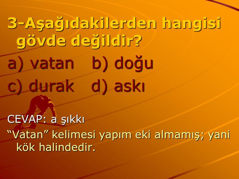 a) vatan b) doğu c) durak d) askı