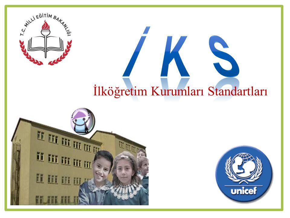 İ K S İlköğretim Kurumları Standartları