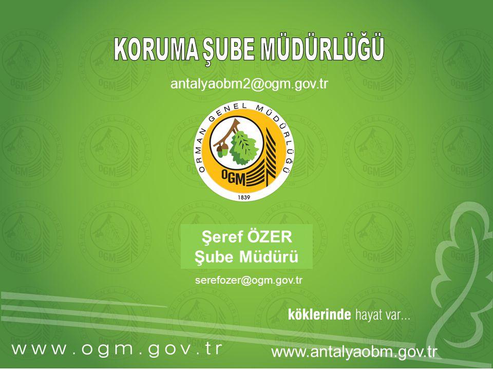 Şeref ÖZER Şube Müdürü www.antalyaobm.gov.tr KORUMA ŞUBE MÜDÜRLÜĞÜ