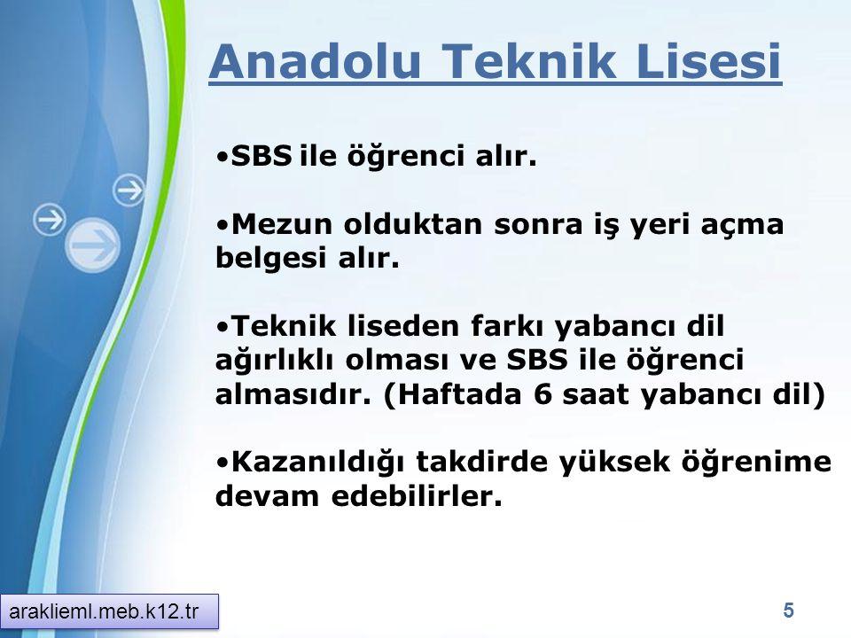 Anadolu Teknik Lisesi SBS ile öğrenci alır.
