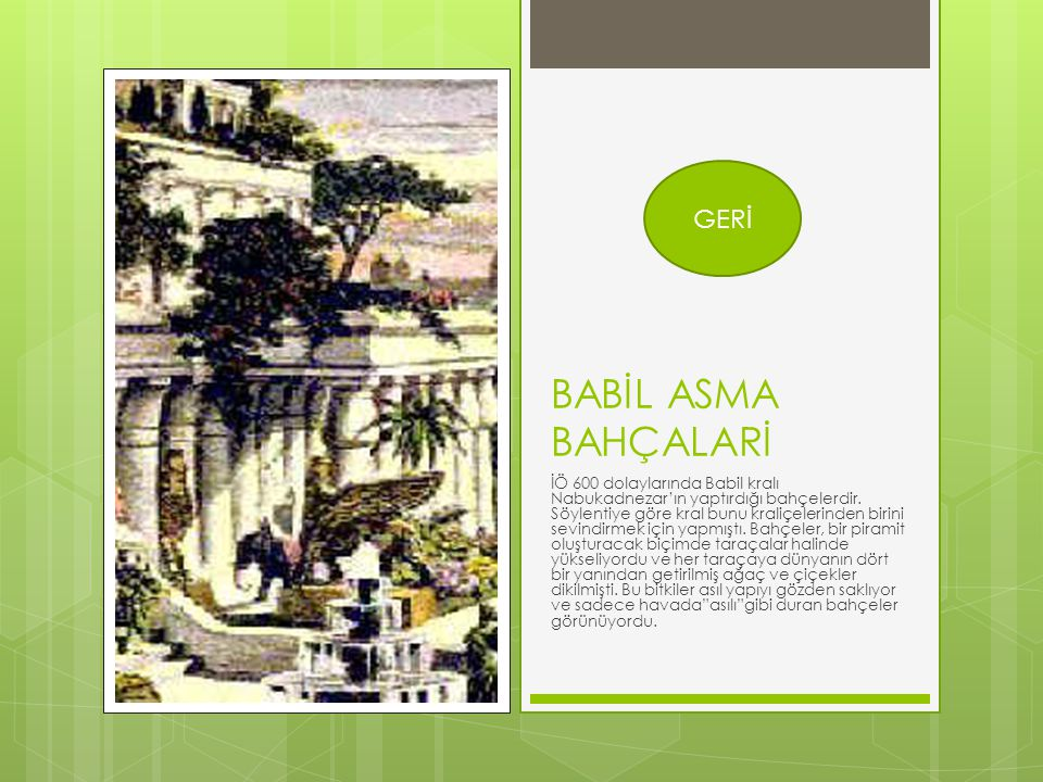 BABİL ASMA BAHÇALARİ GERİ