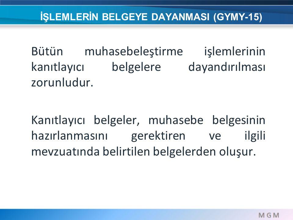İŞLEMLERİN BELGEYE DAYANMASI (GYMY-15)