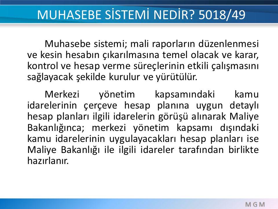 MUHASEBE SİSTEMİ NEDİR 5018/49