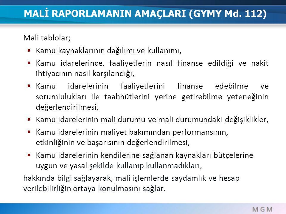 MALİ RAPORLAMANIN AMAÇLARI (GYMY Md. 112)