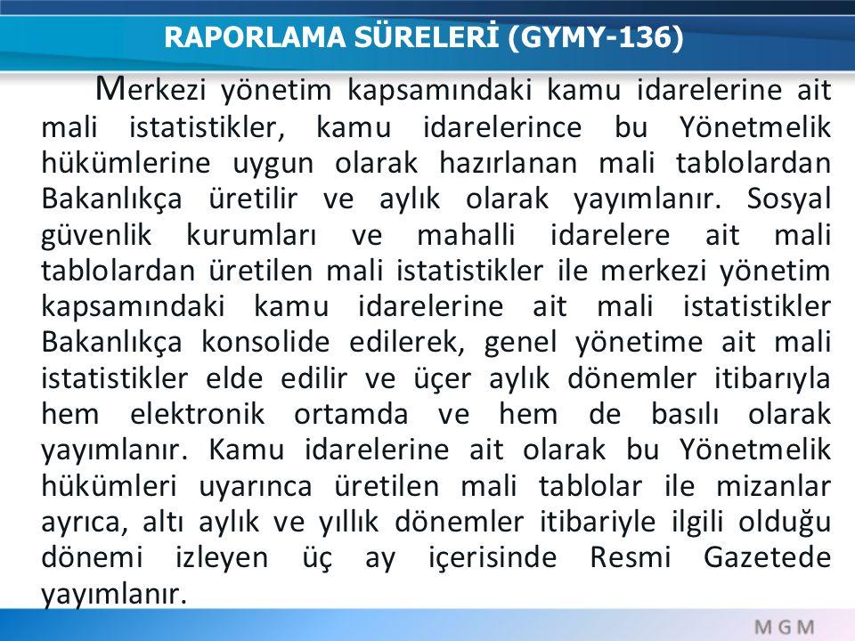 RAPORLAMA SÜRELERİ (GYMY-136)