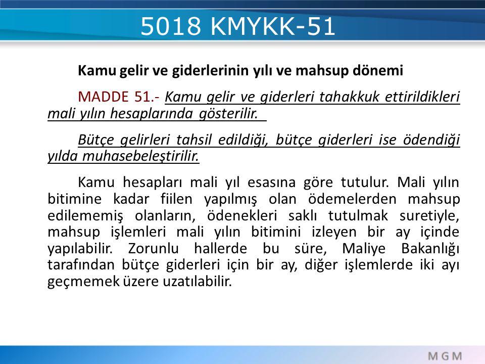 5018 KMYKK-51 Kamu gelir ve giderlerinin yılı ve mahsup dönemi