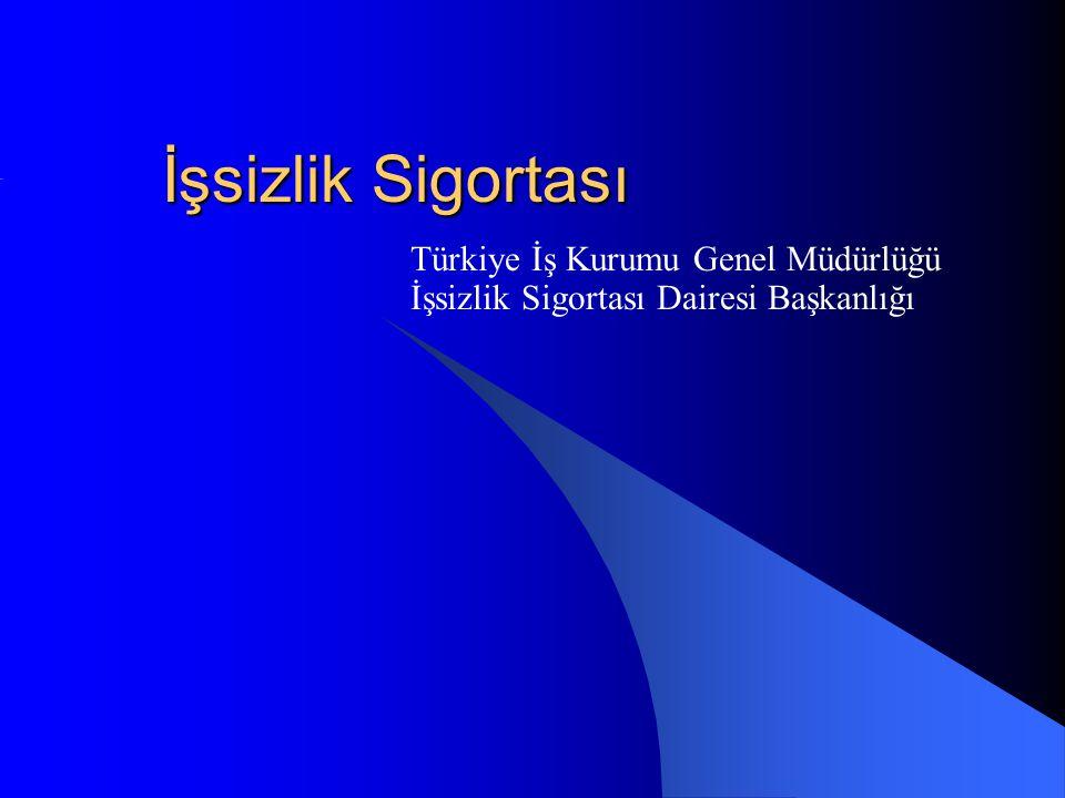 İşsizlik Sigortası Türkiye İş Kurumu Genel Müdürlüğü