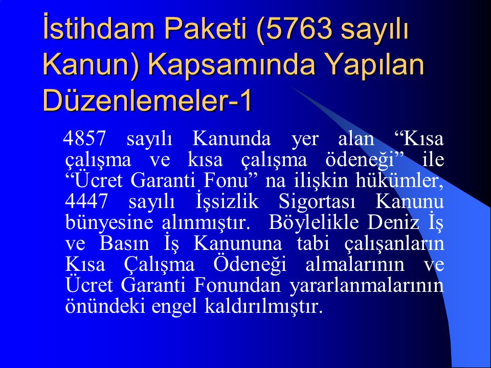 İstihdam Paketi (5763 sayılı Kanun) Kapsamında Yapılan Düzenlemeler-1