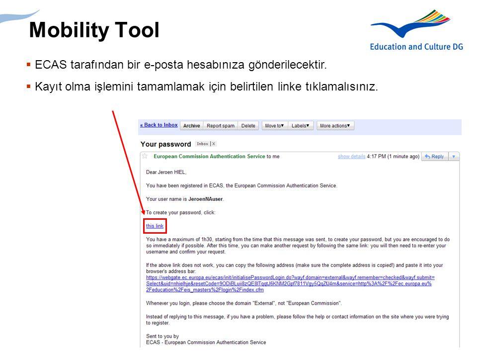 Mobility Tool ECAS tarafından bir e-posta hesabınıza gönderilecektir.