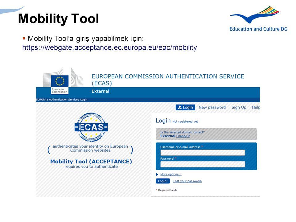 Mobility Tool Mobility Tool'a giriş yapabilmek için: https://webgate.acceptance.ec.europa.eu/eac/mobility.