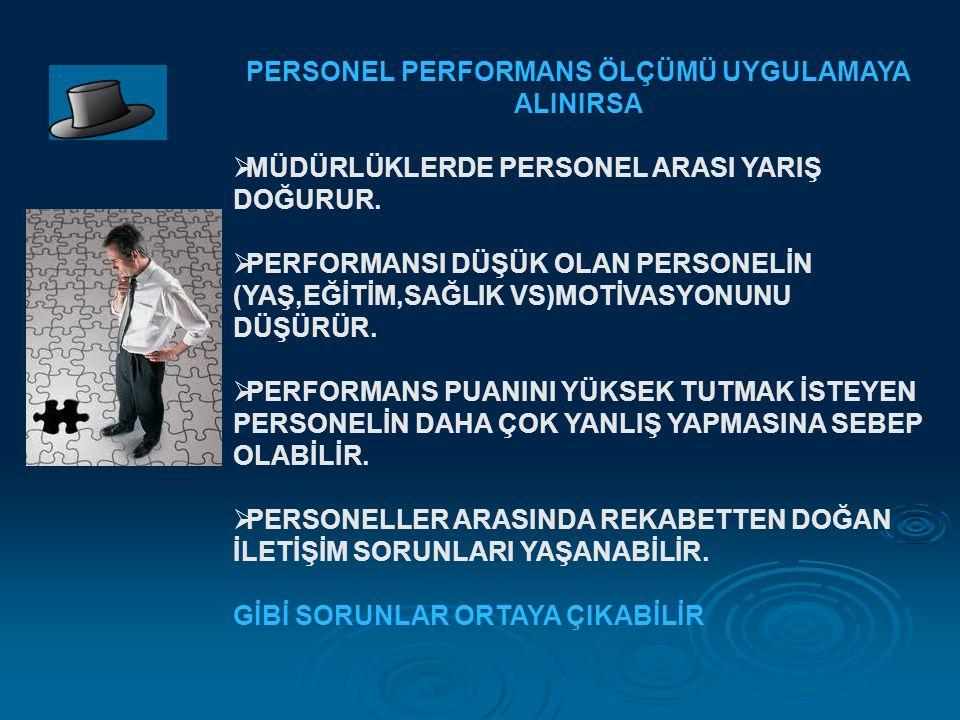 PERSONEL PERFORMANS ÖLÇÜMÜ UYGULAMAYA ALINIRSA