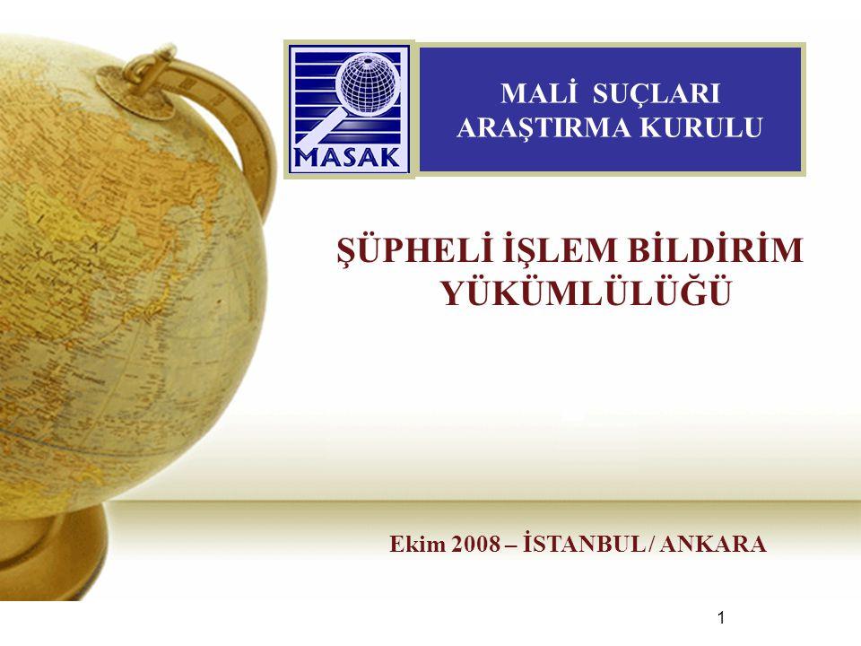 MALİ SUÇLARI ARAŞTIRMA KURULU Ekim 2008 – İSTANBUL / ANKARA