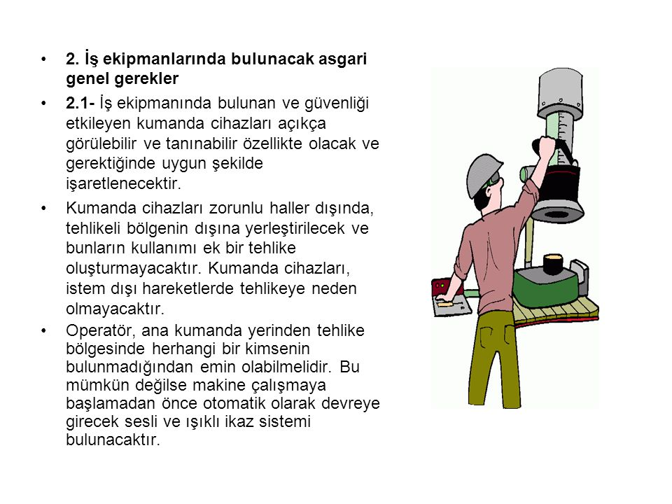2. İş ekipmanlarında bulunacak asgari genel gerekler
