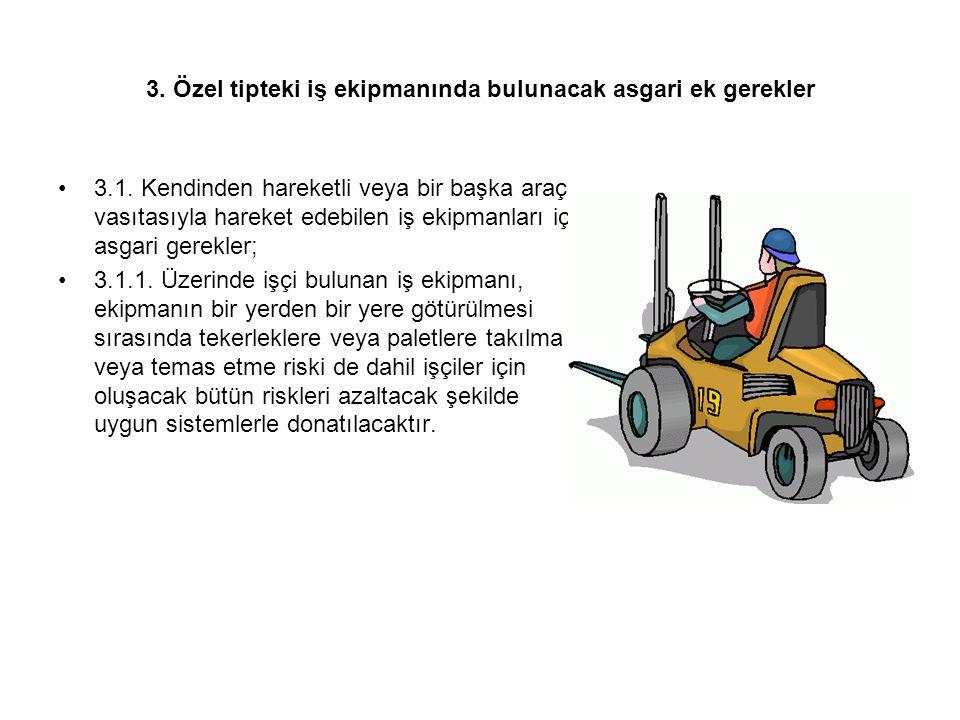 3. Özel tipteki iş ekipmanında bulunacak asgari ek gerekler