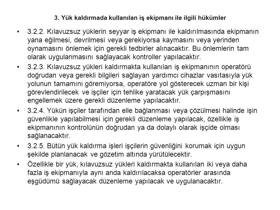 3. Yük kaldırmada kullanılan iş ekipmanı ile ilgili hükümler