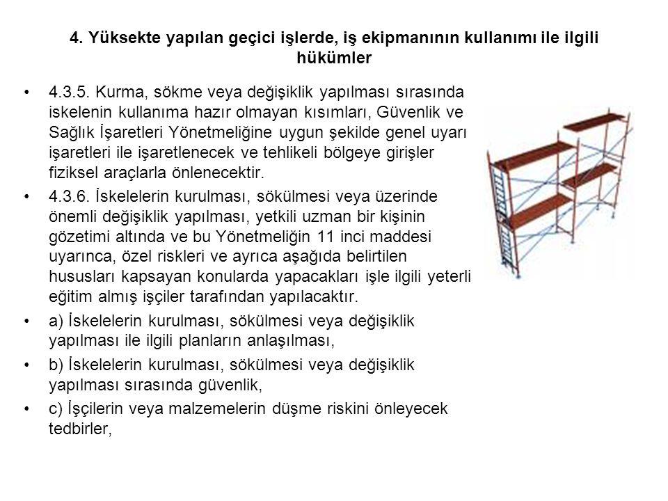 4. Yüksekte yapılan geçici işlerde, iş ekipmanının kullanımı ile ilgili hükümler