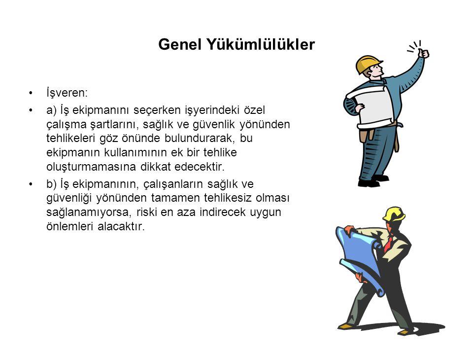 Genel Yükümlülükler İşveren: