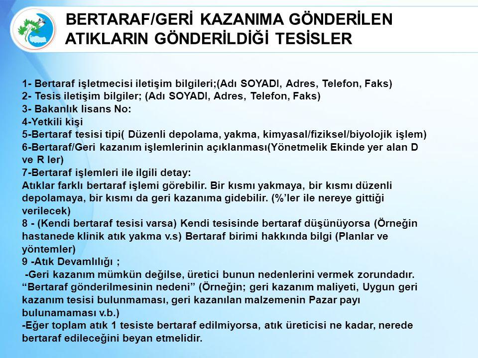 BERTARAF/GERİ KAZANIMA GÖNDERİLEN ATIKLARIN GÖNDERİLDİĞİ TESİSLER