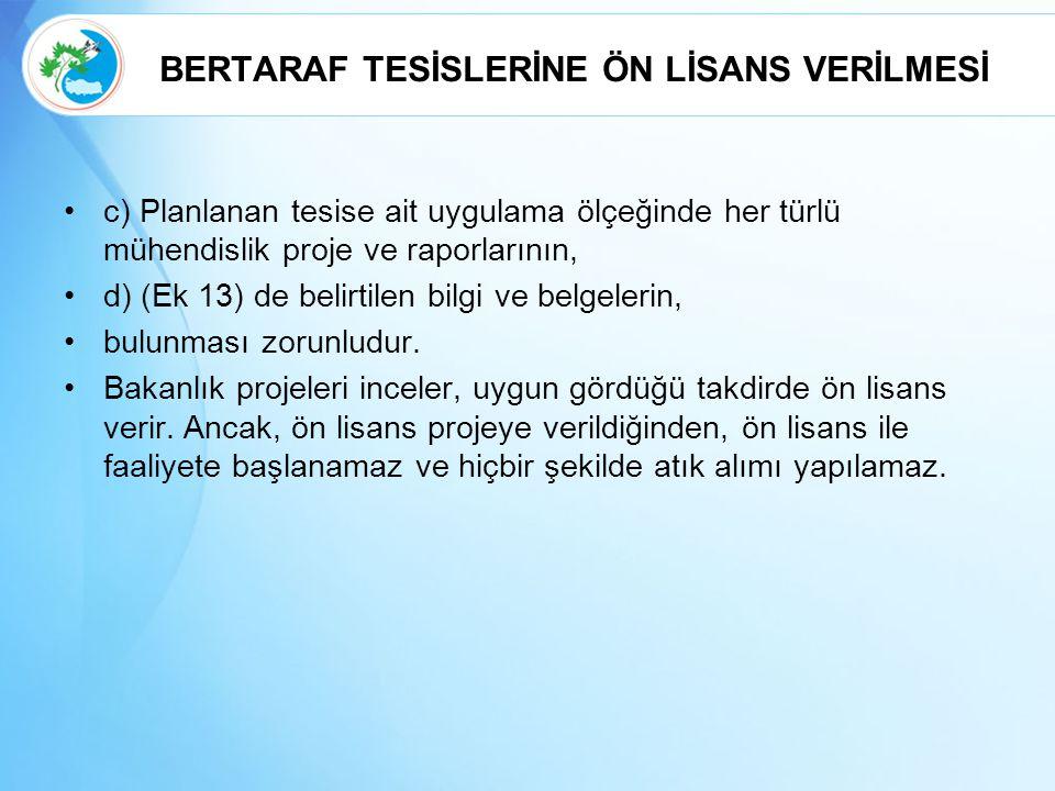 BERTARAF TESİSLERİNE ÖN LİSANS VERİLMESİ