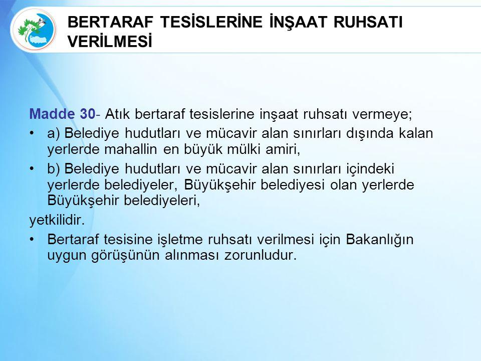 BERTARAF TESİSLERİNE İNŞAAT RUHSATI VERİLMESİ