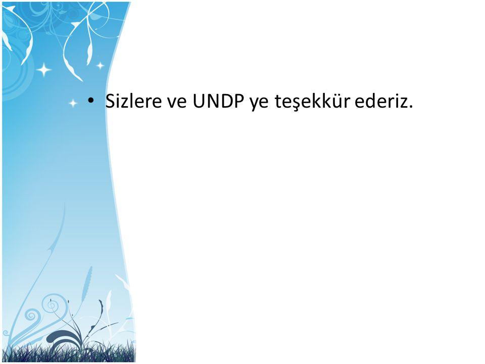 Sizlere ve UNDP ye teşekkür ederiz.