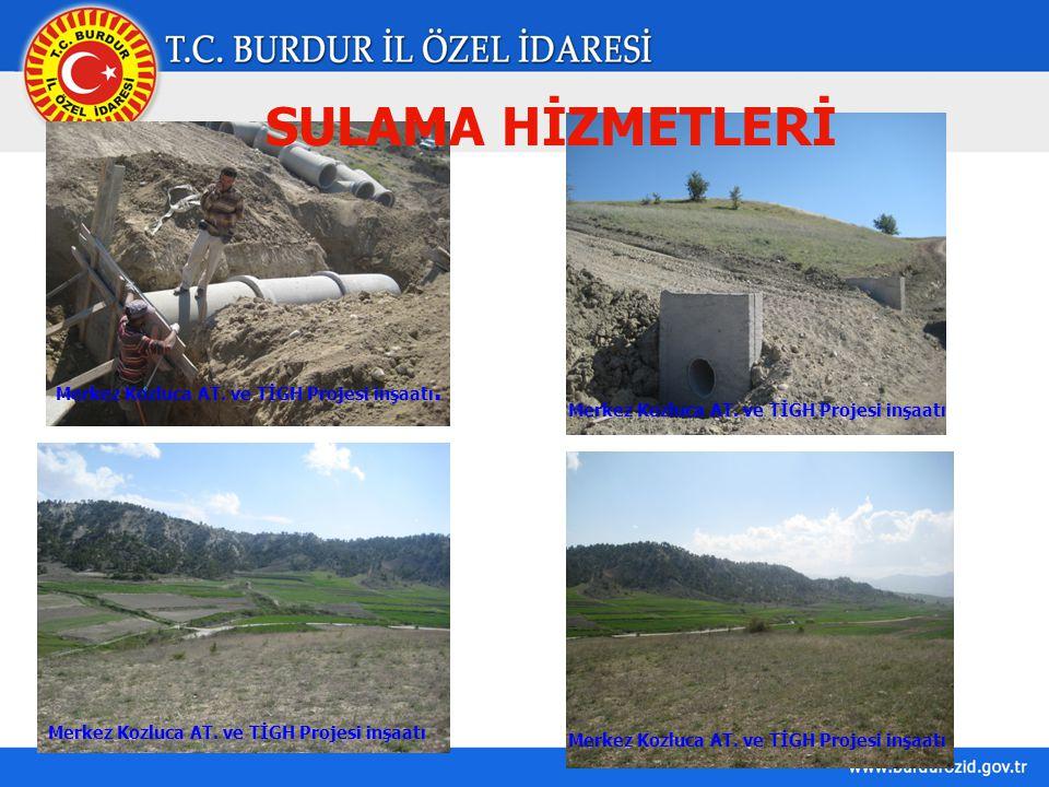 SULAMA HİZMETLERİ Merkez Kozluca AT. ve TİGH Projesi inşaatı.