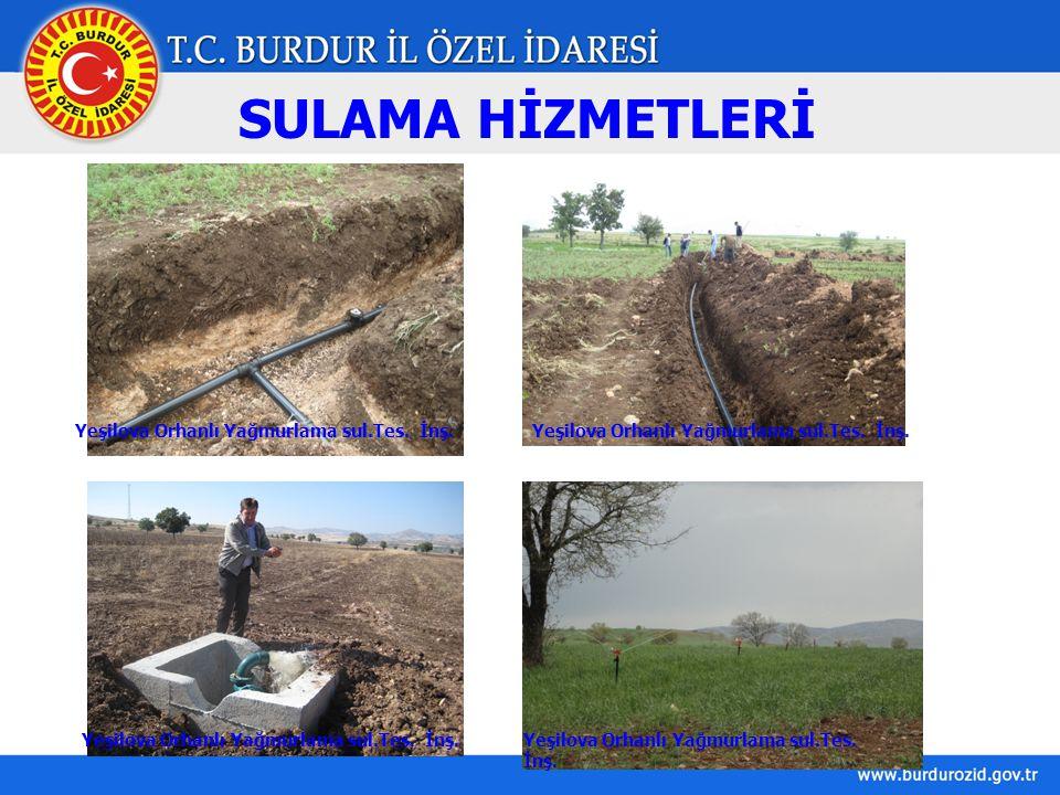 SULAMA HİZMETLERİ Yeşilova Orhanlı Yağmurlama sul.Tes. İnş.