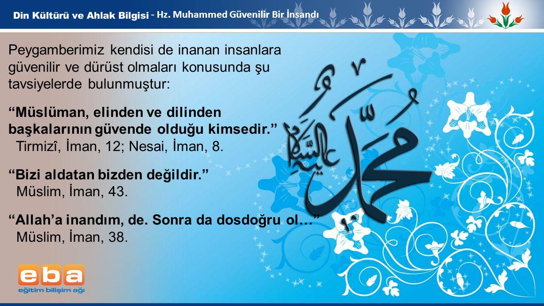 Müslüman, elinden ve dilinden başkalarının güvende olduğu kimsedir.