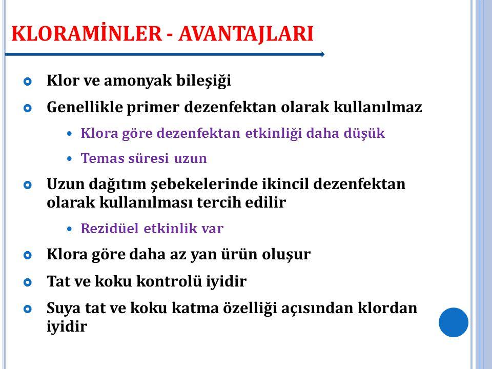 KLORAMİNLER - AVANTAJLARI