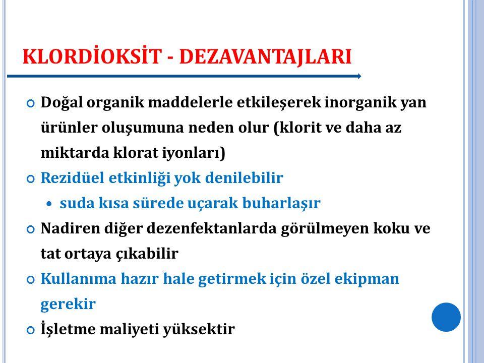 KLORDİOKSİT - DEZAVANTAJLARI